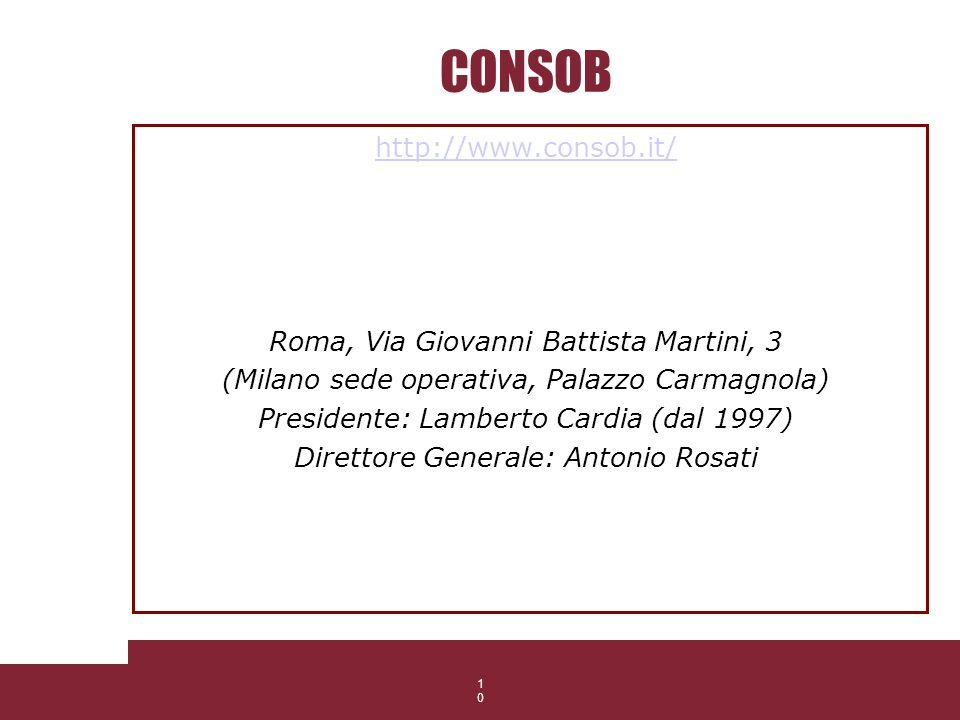 CONSOB http://www.consob.it/ Roma, Via Giovanni Battista Martini, 3