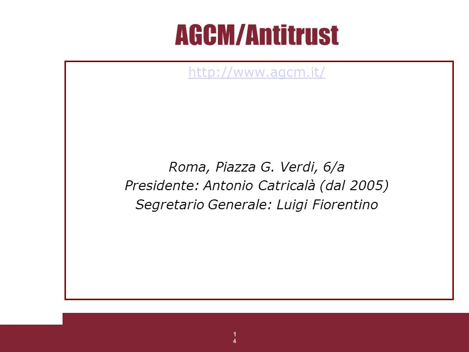 AGCM/Antitrust http://www.agcm.it/ Roma, Piazza G. Verdi, 6/a