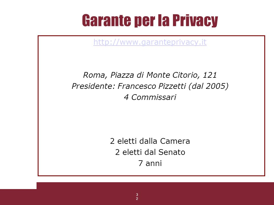 Garante per la Privacy http://www.garanteprivacy.it