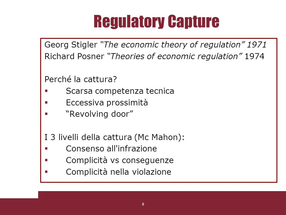 Regulatory Capture Georg Stigler The economic theory of regulation 1971. Richard Posner Theories of economic regulation 1974.