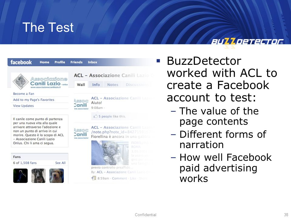 The Test BuzzDetector worked with ACL to create a Facebook account to test: The value of the page contents.