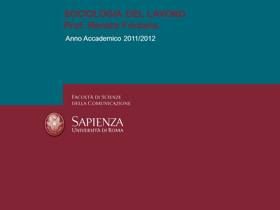 SOCIOLOGIA DEL LAVORO Prof. Renato Fontana