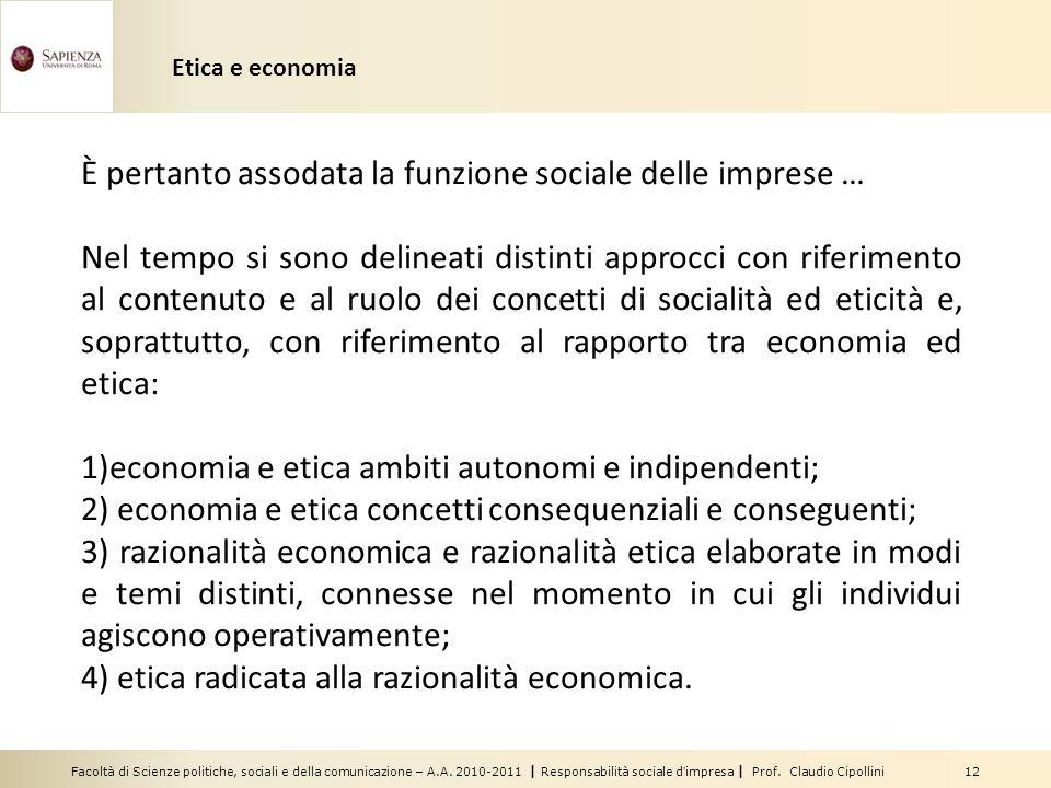 È pertanto assodata la funzione sociale delle imprese …