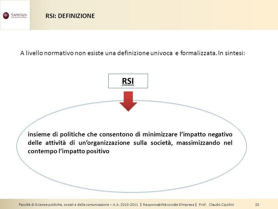 RSI: DEFINIZIONE A livello normativo non esiste una definizione univoca e formalizzata. In sintesi: