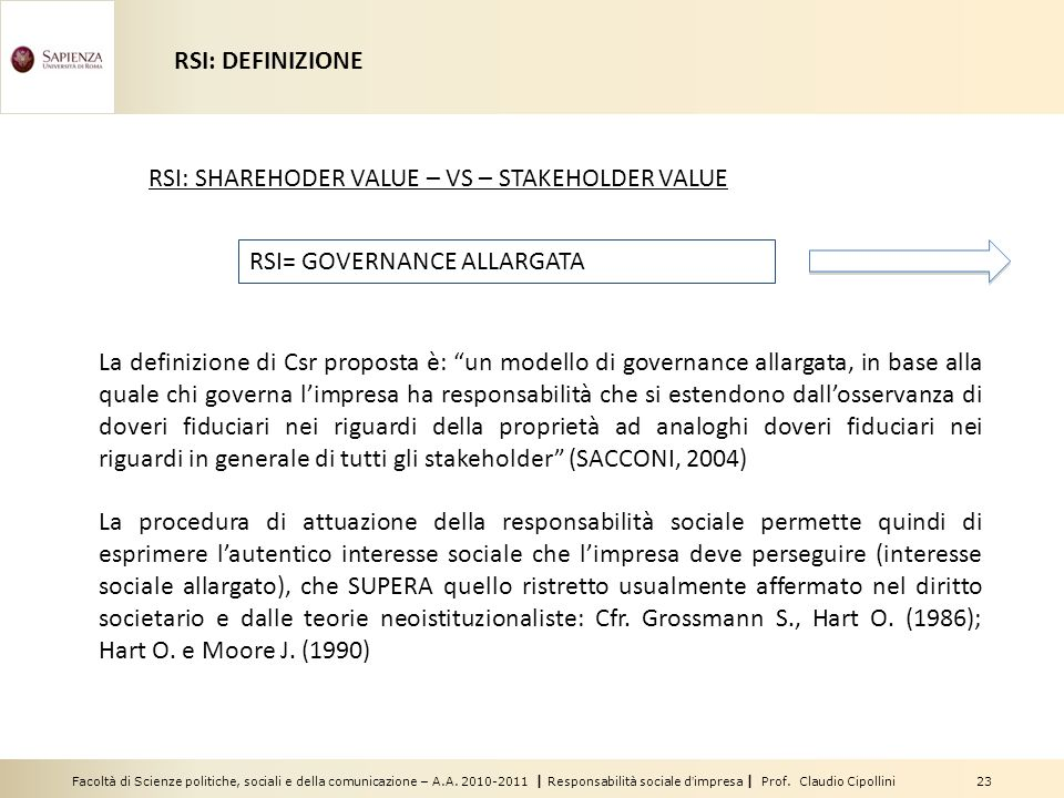 RSI: DEFINIZIONE RSI: SHAREHODER VALUE – VS – STAKEHOLDER VALUE. RSI= GOVERNANCE ALLARGATA.
