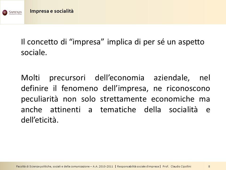 Il concetto di impresa implica di per sé un aspetto sociale.