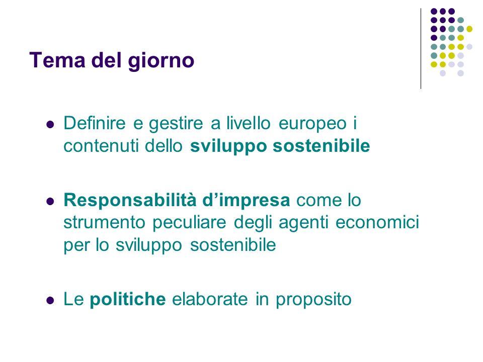 Tema del giorno Definire e gestire a livello europeo i contenuti dello sviluppo sostenibile.