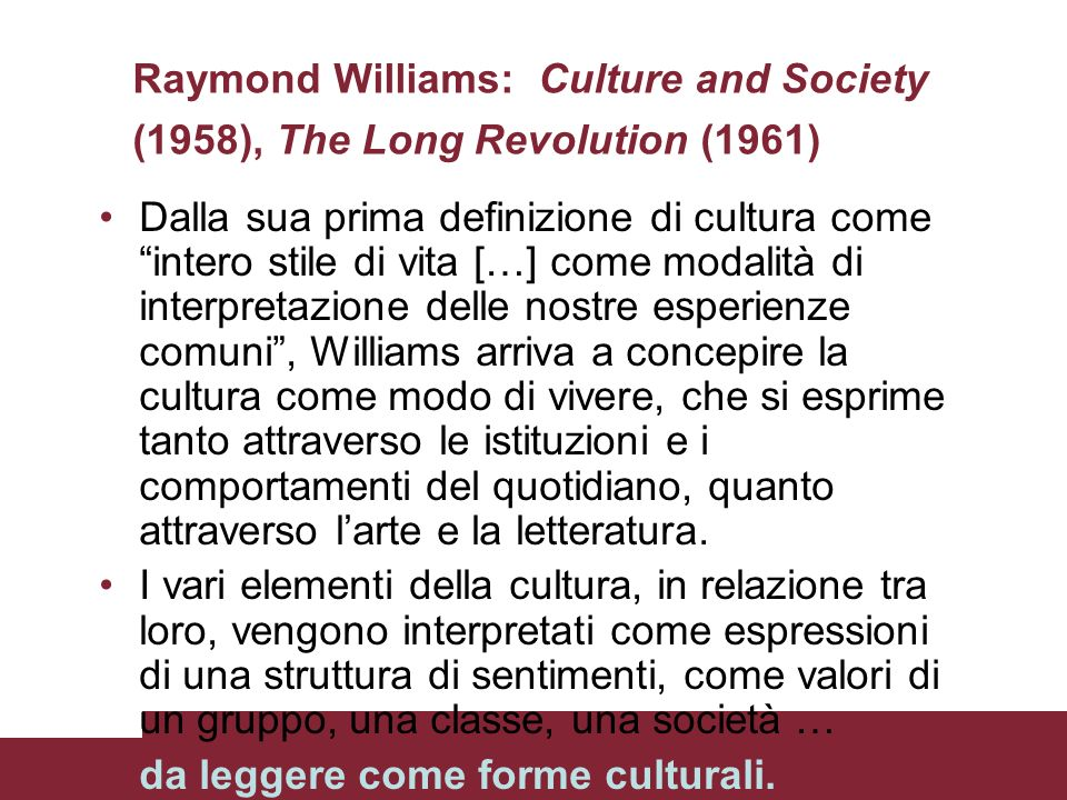 Raymond Williams: Culture and Society (1958), The Long Revolution (1961)