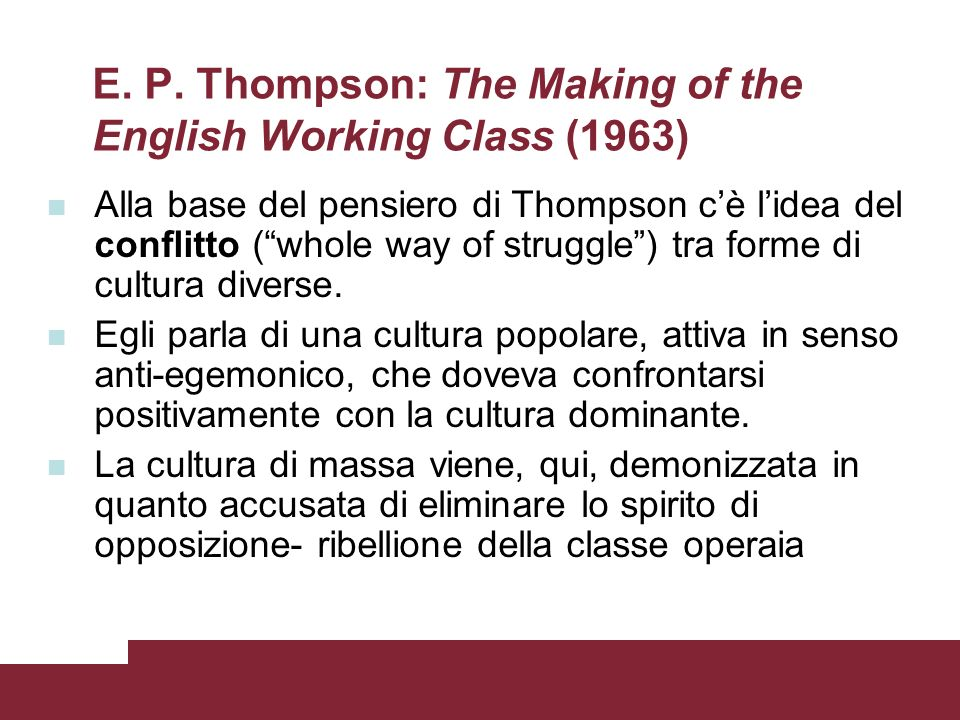 E. P. Thompson: The Making of the English Working Class (1963)