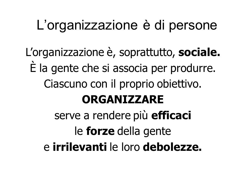 L'organizzazione è di persone