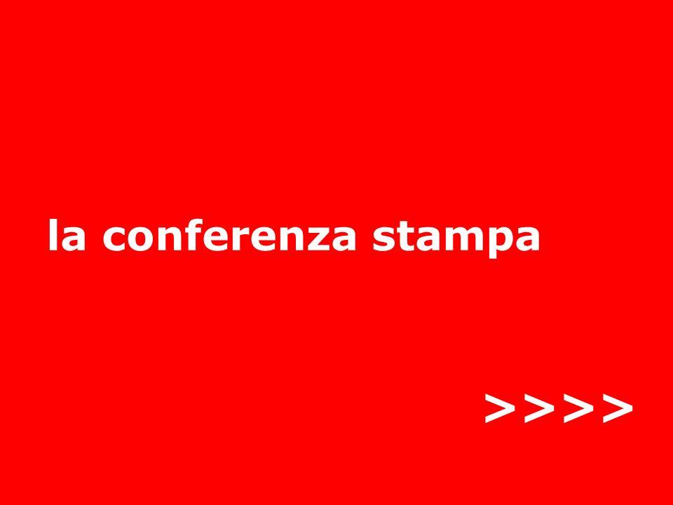 >>>> la conferenza stampa Cos'è una conferenza stampa