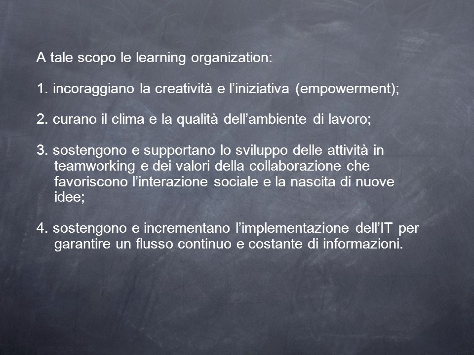 A tale scopo le learning organization: