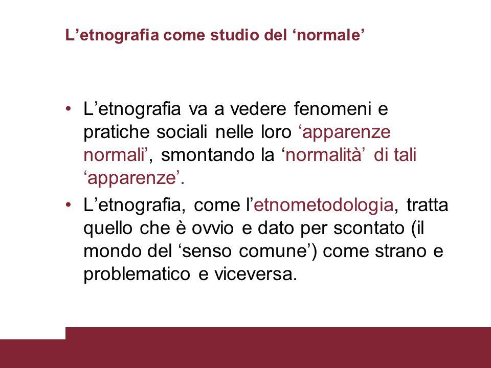 L'etnografia come studio del 'normale'