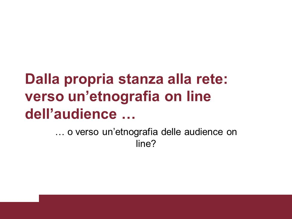 … o verso un'etnografia delle audience on line