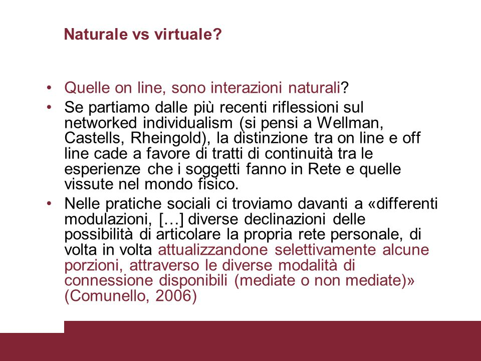 Naturale vs virtuale Quelle on line, sono interazioni naturali