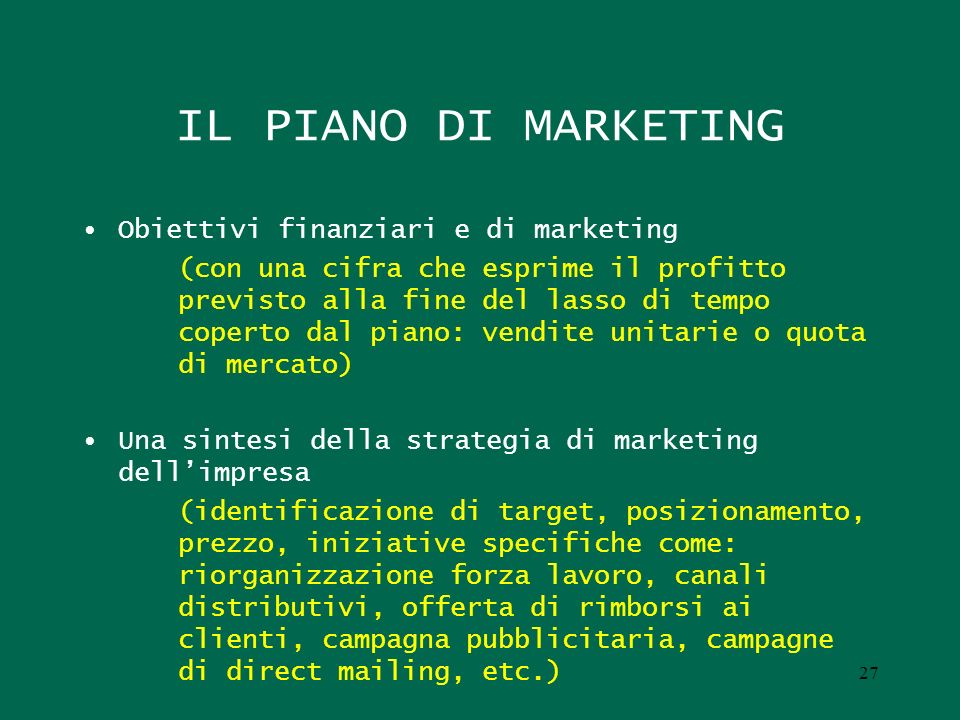 IL PIANO DI MARKETING Obiettivi finanziari e di marketing