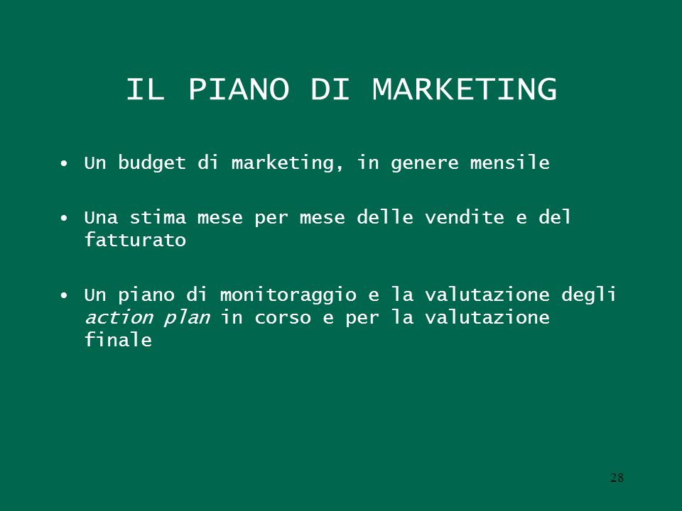 IL PIANO DI MARKETING Un budget di marketing, in genere mensile