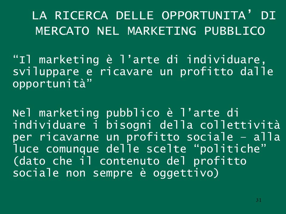 LA RICERCA DELLE OPPORTUNITA' DI MERCATO NEL MARKETING PUBBLICO