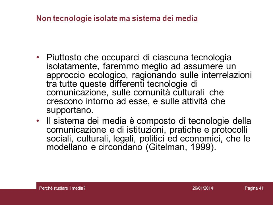 Non tecnologie isolate ma sistema dei media