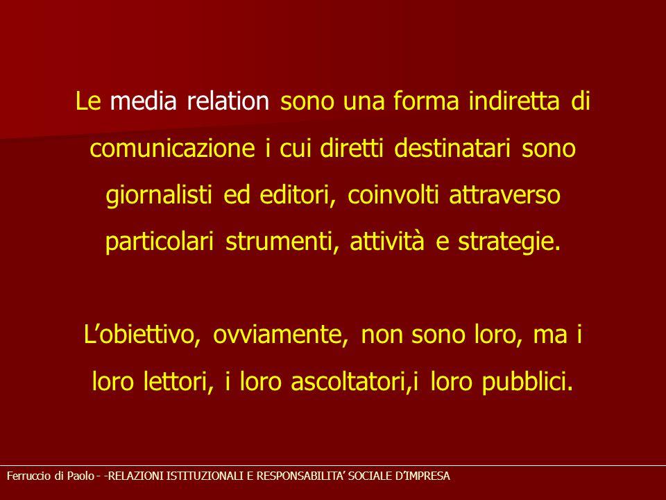 Le media relation sono una forma indiretta di comunicazione i cui diretti destinatari sono giornalisti ed editori, coinvolti attraverso particolari strumenti, attività e strategie.