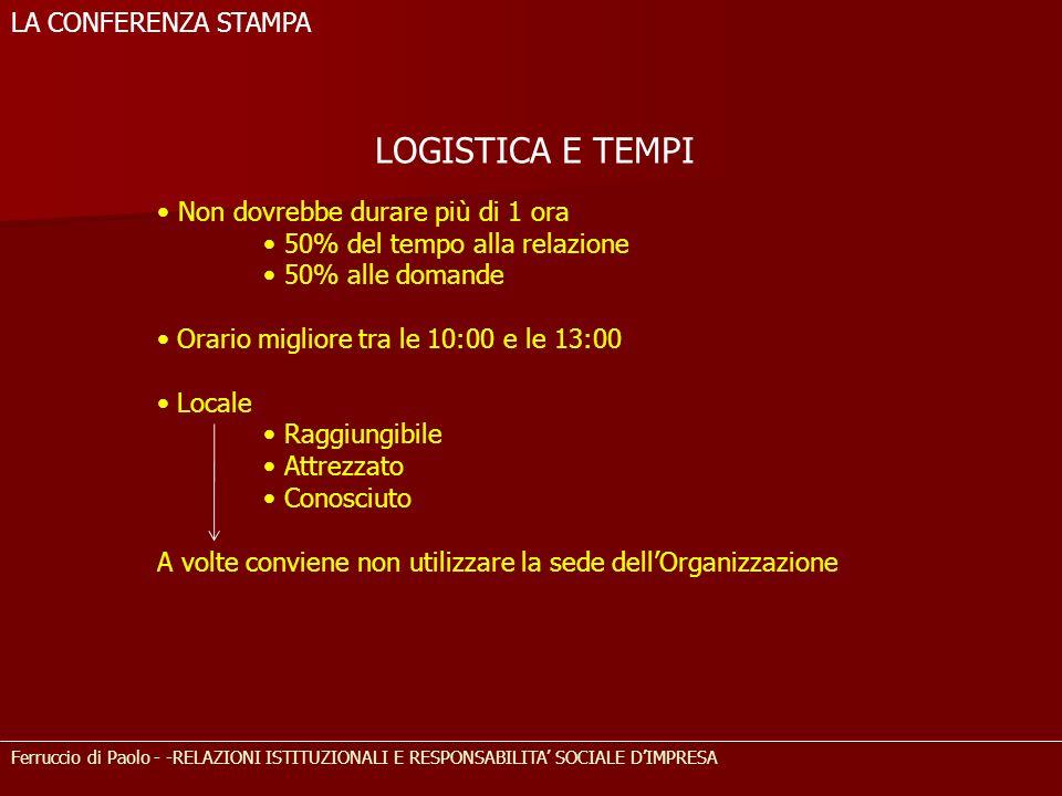 LOGISTICA E TEMPI LA CONFERENZA STAMPA