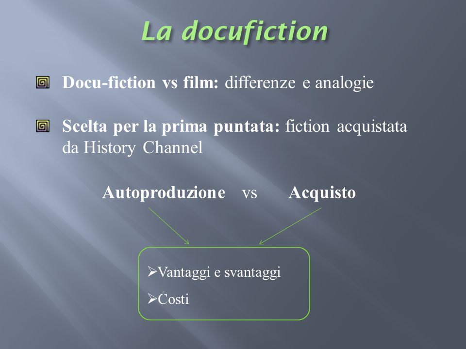 La docufiction Docu-fiction vs film: differenze e analogie