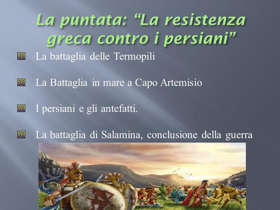 La puntata: La resistenza greca contro i persiani