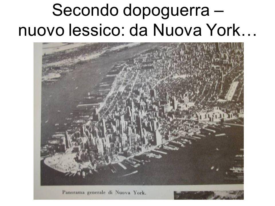 Secondo dopoguerra – nuovo lessico: da Nuova York…