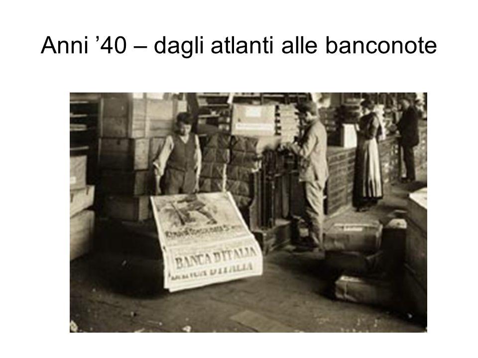 Anni '40 – dagli atlanti alle banconote