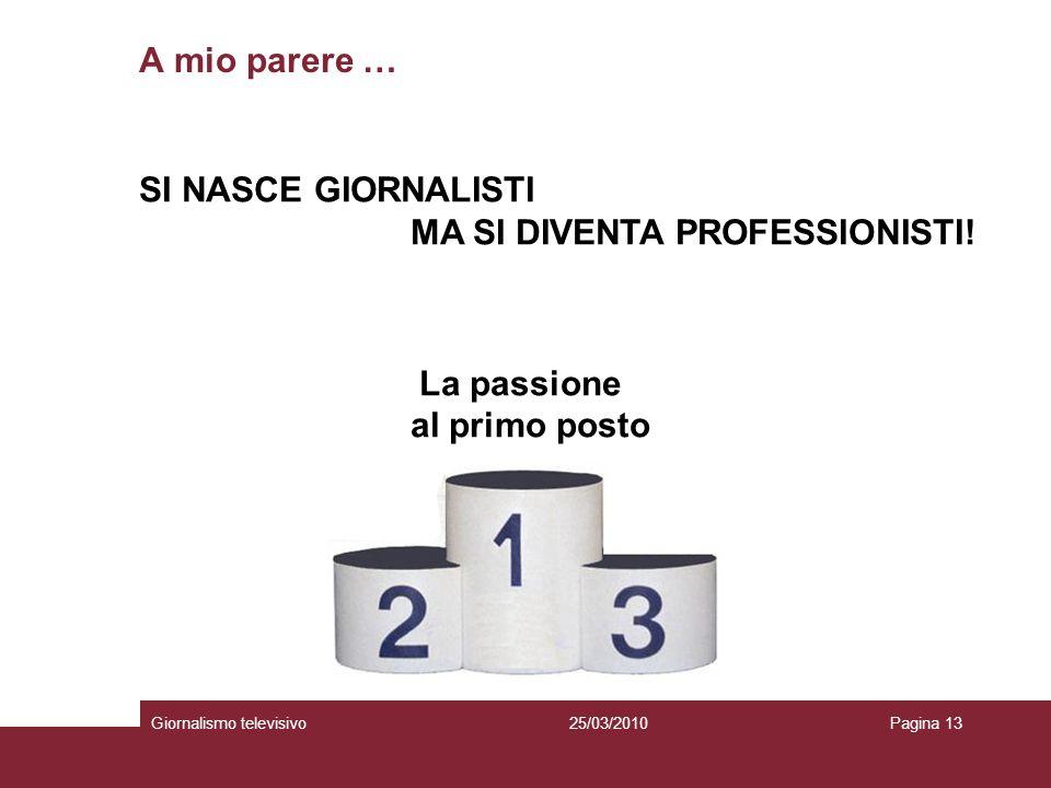 SI NASCE GIORNALISTI MA SI DIVENTA PROFESSIONISTI!