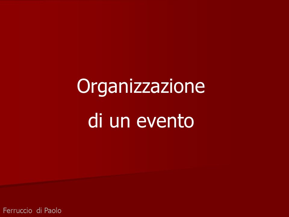 Organizzazione di un evento Ferruccio di Paolo
