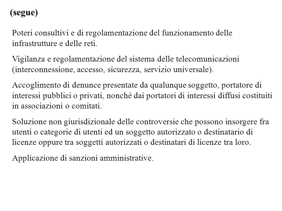 (segue)Poteri consultivi e di regolamentazione del funzionamento delle infrastrutture e delle reti.