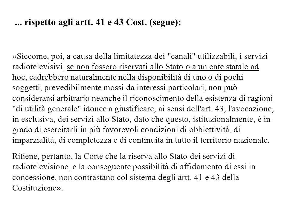 ... rispetto agli artt. 41 e 43 Cost. (segue):