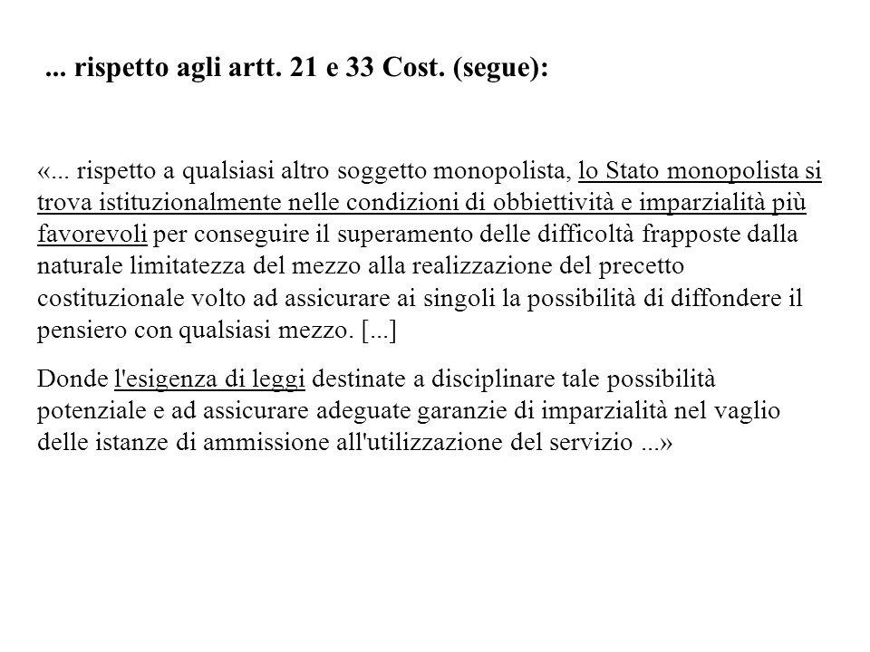 ... rispetto agli artt. 21 e 33 Cost. (segue):
