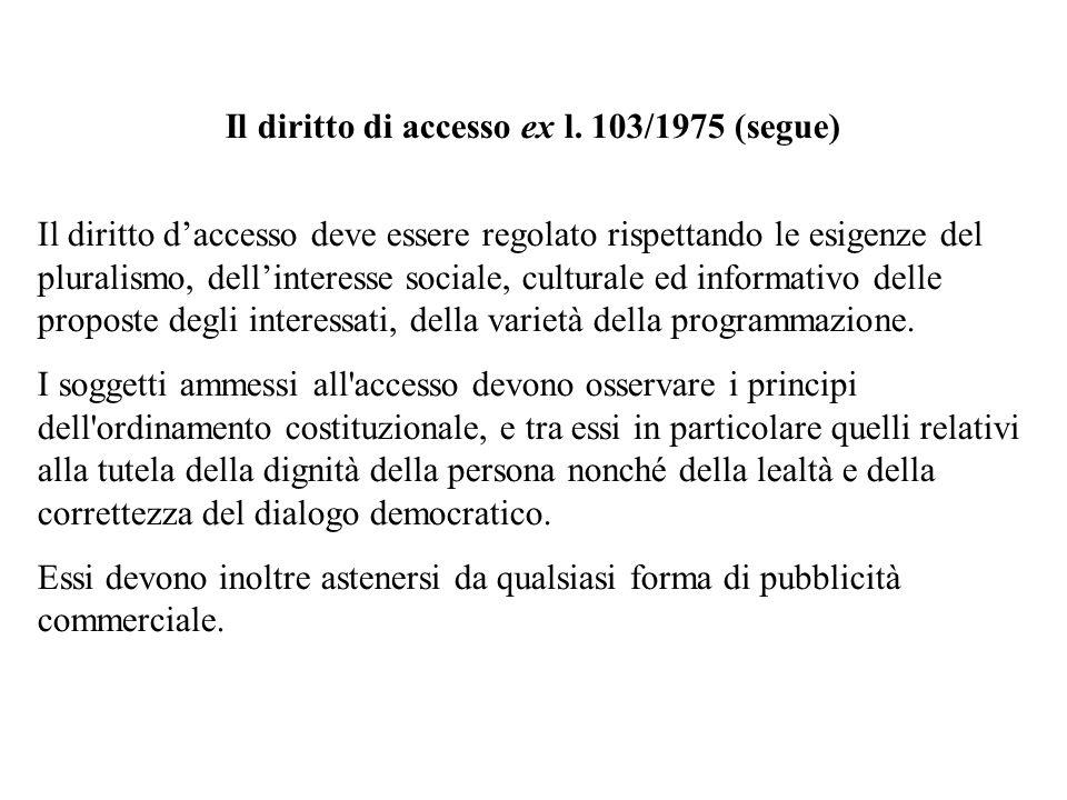 Il diritto di accesso ex l. 103/1975 (segue)