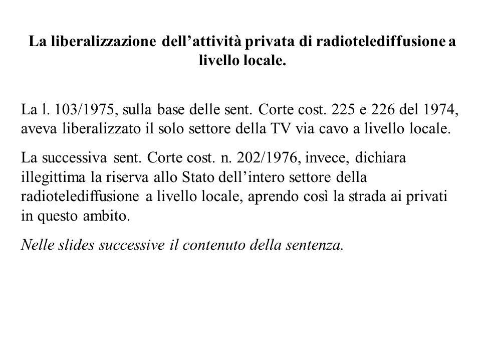 La liberalizzazione dell'attività privata di radiotelediffusione a livello locale.