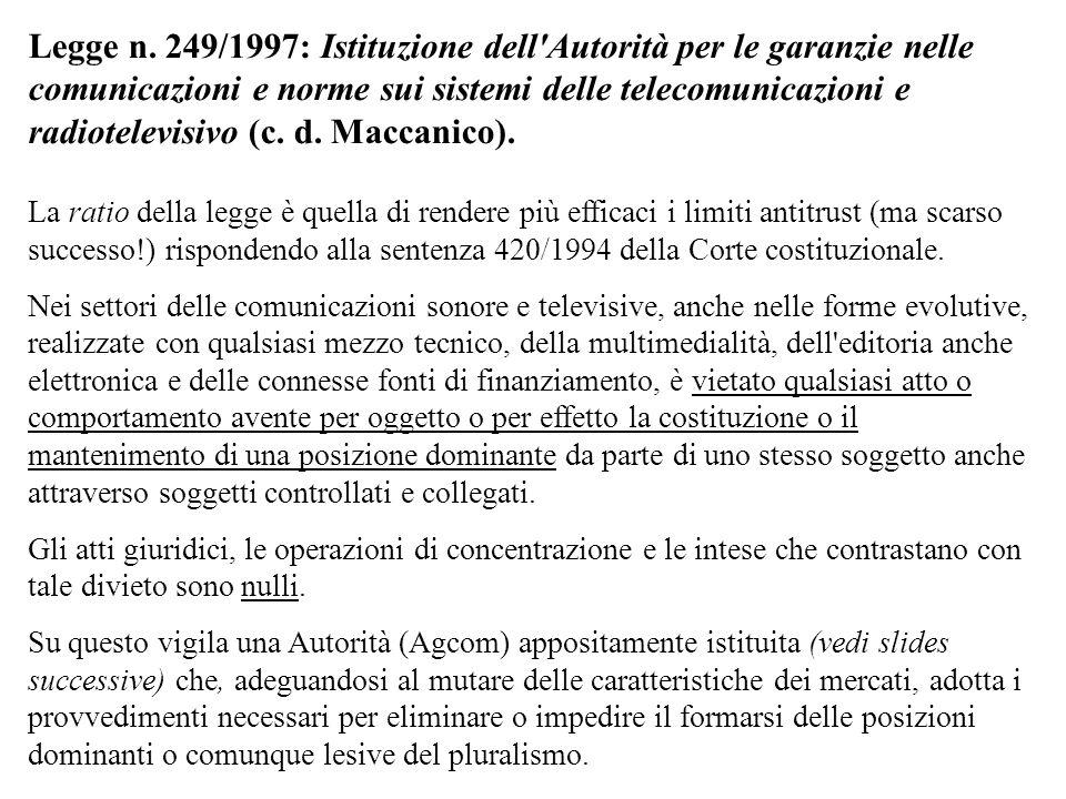 Legge n. 249/1997: Istituzione dell Autorità per le garanzie nelle comunicazioni e norme sui sistemi delle telecomunicazioni e radiotelevisivo (c. d. Maccanico).
