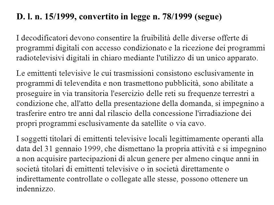 D. l. n. 15/1999, convertito in legge n. 78/1999 (segue)