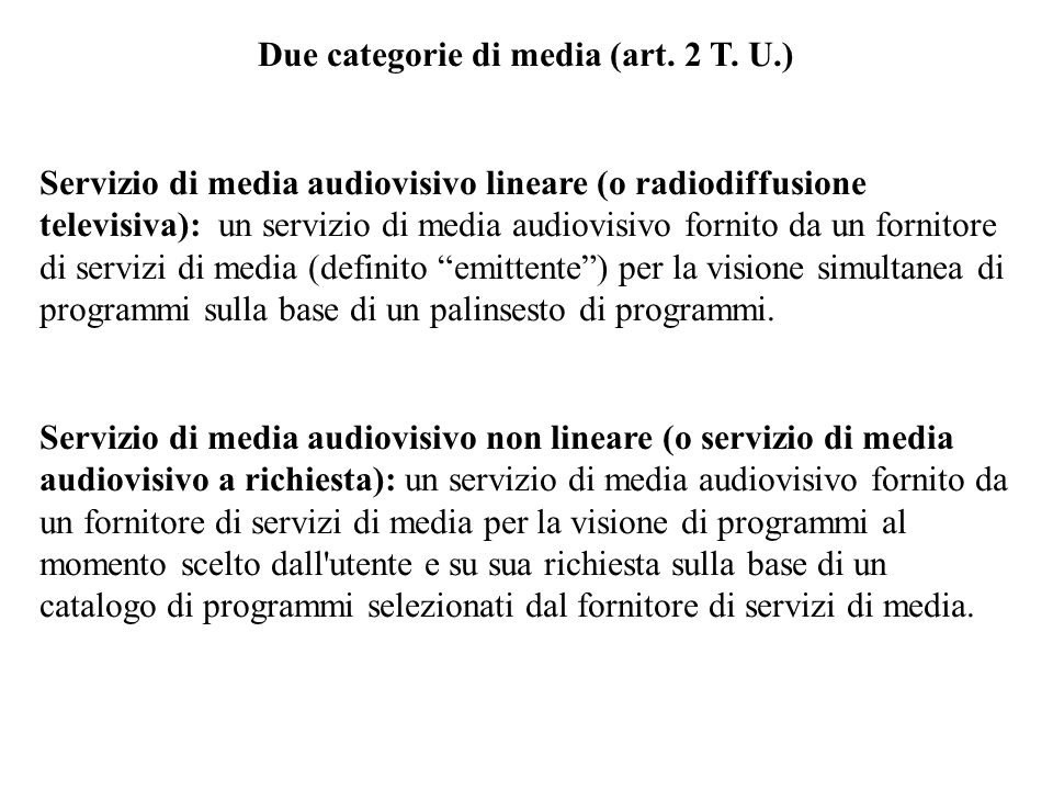 Due categorie di media (art. 2 T. U.)