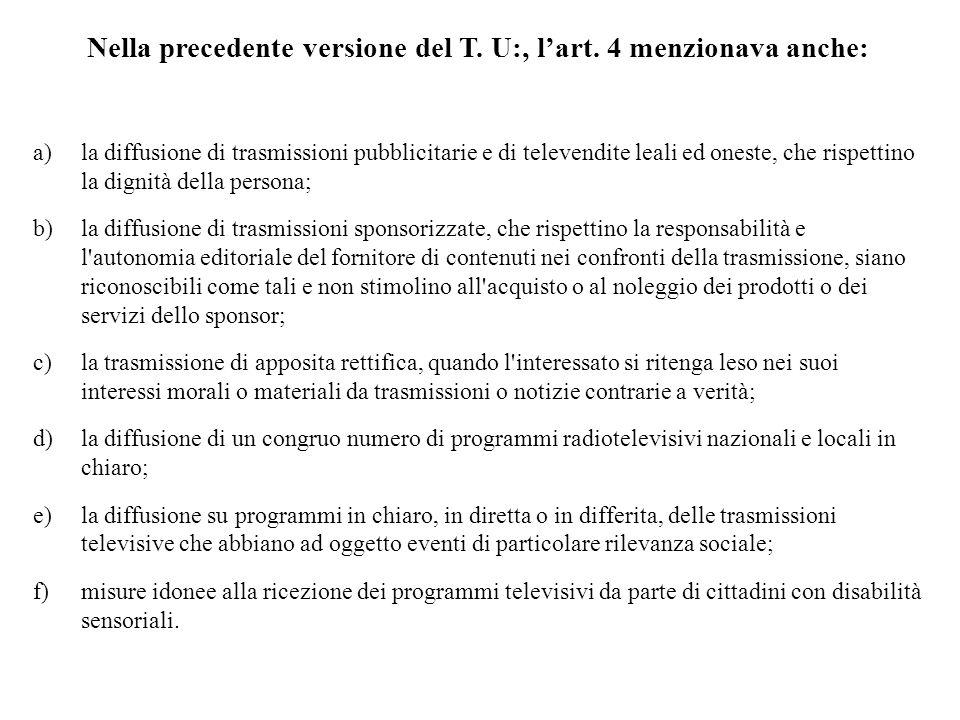 Nella precedente versione del T. U:, l'art. 4 menzionava anche: