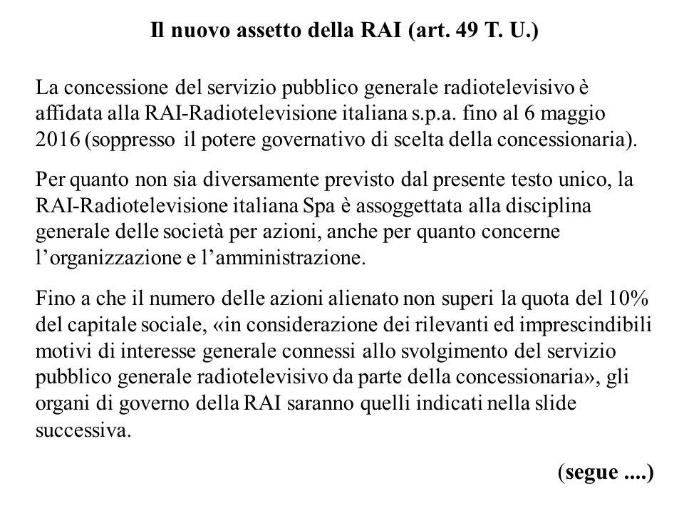 Il nuovo assetto della RAI (art. 49 T. U.)
