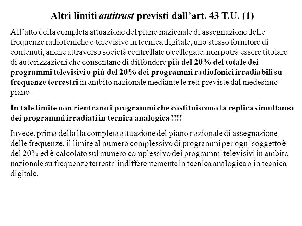 Altri limiti antitrust previsti dall'art. 43 T.U. (1)