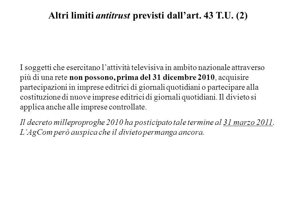 Altri limiti antitrust previsti dall'art. 43 T.U. (2)