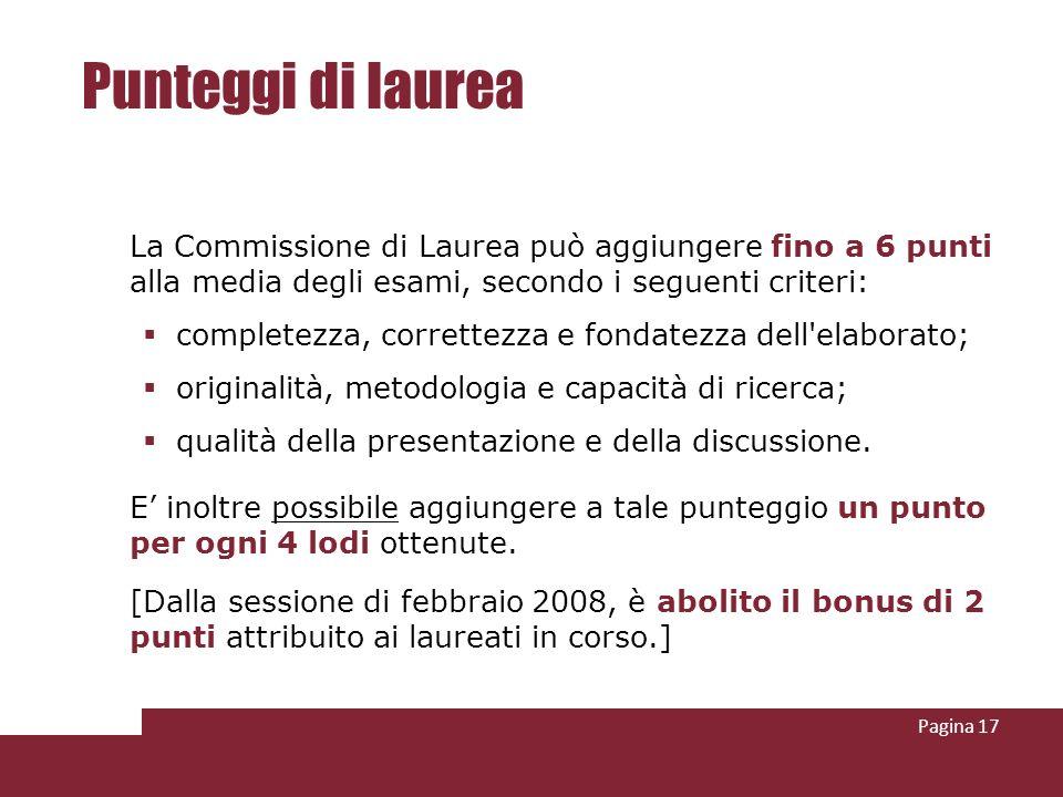 Punteggi di laurea La Commissione di Laurea può aggiungere fino a 6 punti alla media degli esami, secondo i seguenti criteri:
