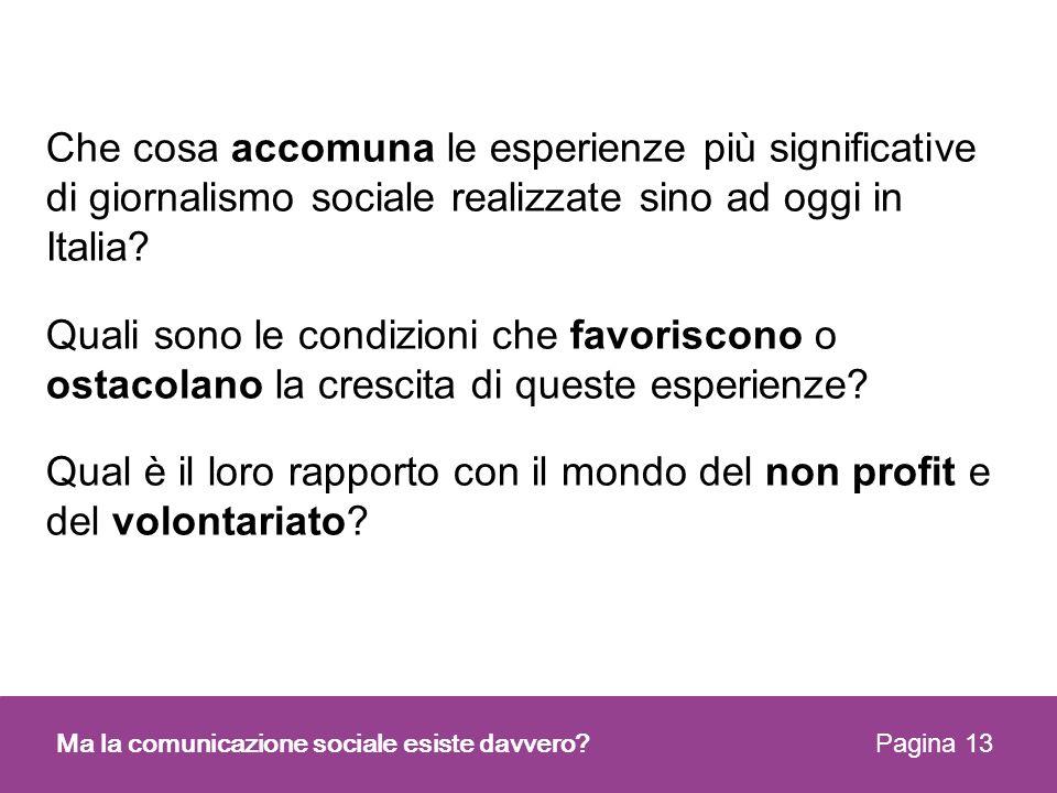 Che cosa accomuna le esperienze più significative di giornalismo sociale realizzate sino ad oggi in Italia