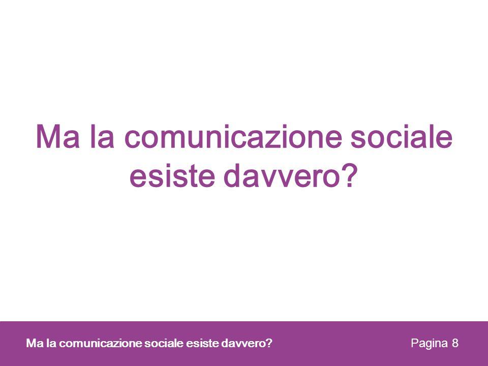 Ma la comunicazione sociale esiste davvero