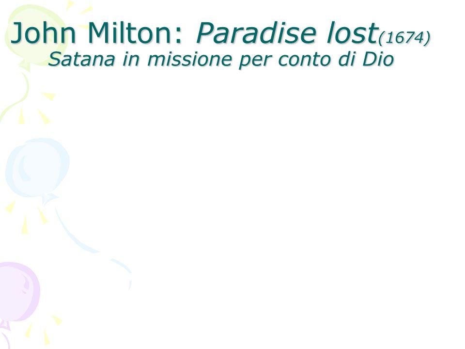 John Milton: Paradise lost(1674) Satana in missione per conto di Dio