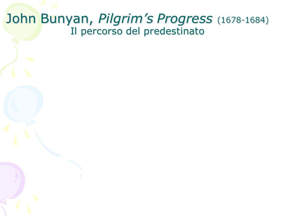John Bunyan, Pilgrim's Progress (1678-1684) Il percorso del predestinato