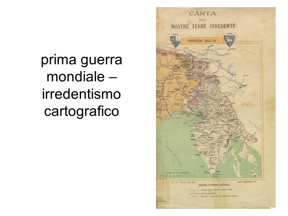 prima guerra mondiale – irredentismo cartografico