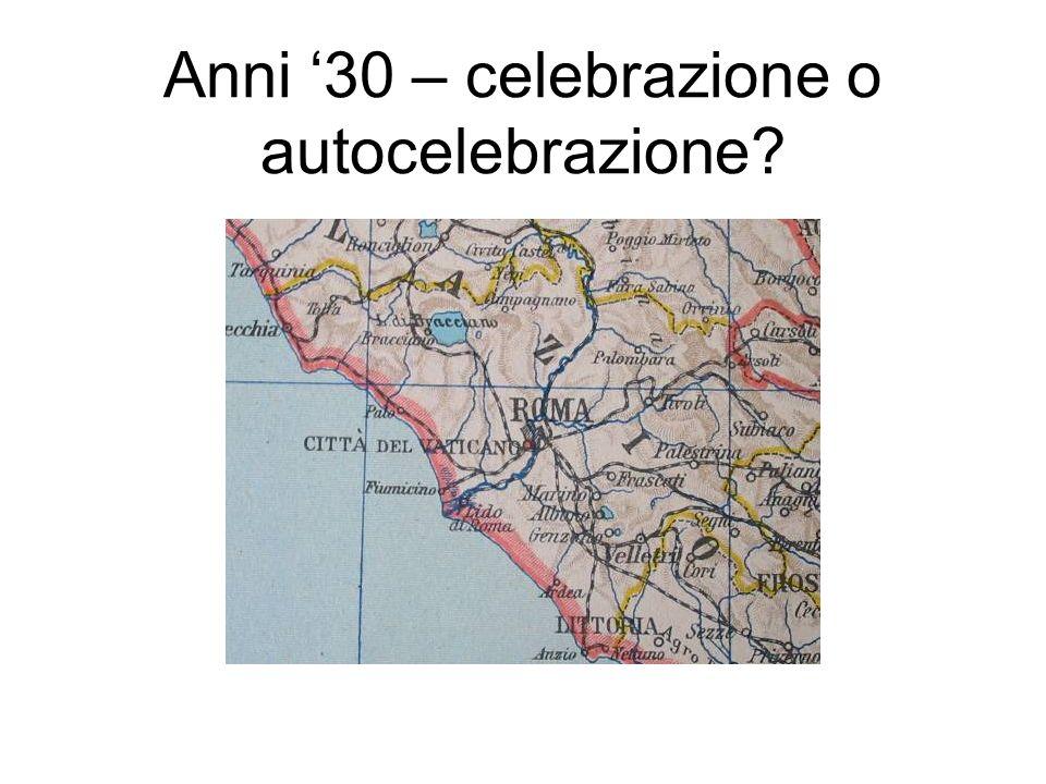Anni '30 – celebrazione o autocelebrazione